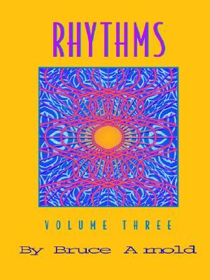 Rhythms Volume Three  by  Bruce Arnold
