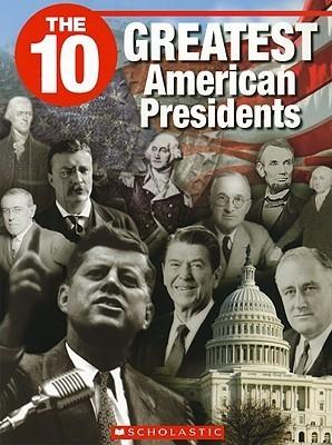 The 10 Greatest American Presidents  by  Myra Junyk