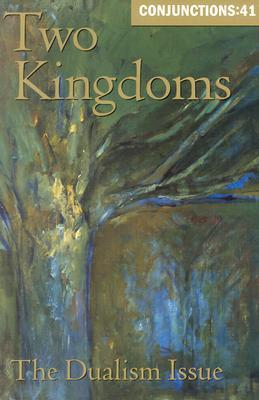 Conjunctions #41, Two Kingdoms  by  Bradford Morrow