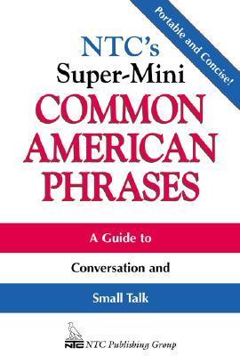 NTCs Super-Mini Common American Phrases Richard A. Spears