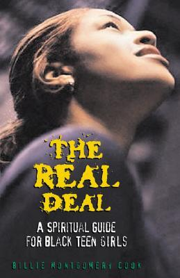 The Real Deal: A Spiritual Guide for Black Teen Girls Billie Montgomery Cook