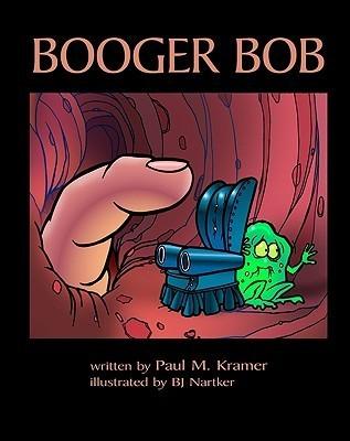 Booger Bob Paul  M. Kramer