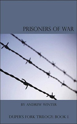 Dupers Fork: Prisoners of War Andrew O. Winters