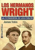 Los Hermanos Wright / To Conquer the Air: La Conquista De Los Cielos  / The conquest of the skies