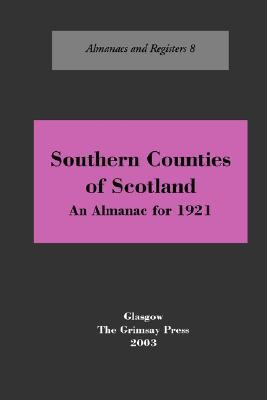 Southern Scotland: An Almanac, 1921  by  Oliver and Boyd
