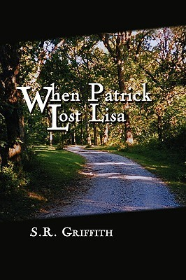 When Patrick Lost Lisa  by  S. R. Griffith