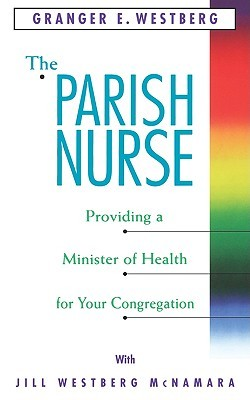 The Parish Nurse  by  Granger E. Westberg