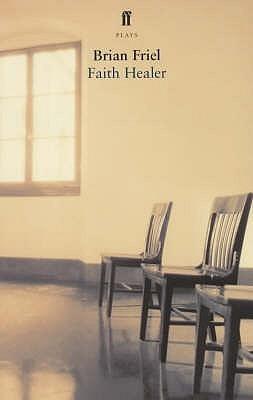 Faith Healer Brian Friel