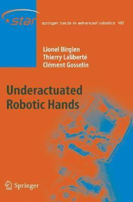 Underactuated Robotic Hands  by  Lionel Birglen