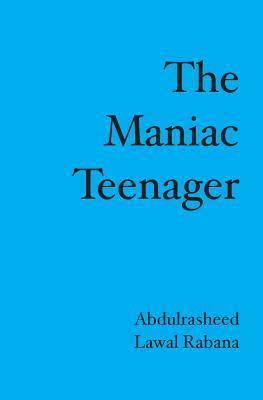 The Maniac Teenager Abdulrasheed Lawal Rabana