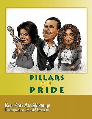 Pillars of Pride  by  Ben-Kofi Am D. Kanya