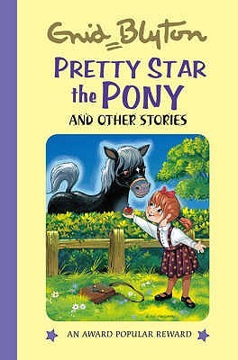 Pretty Star the Pony: And Other Stories  by  Enid Blyton