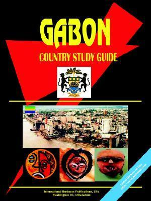 Gabon Country Study Guide  by  USA International Business Publications