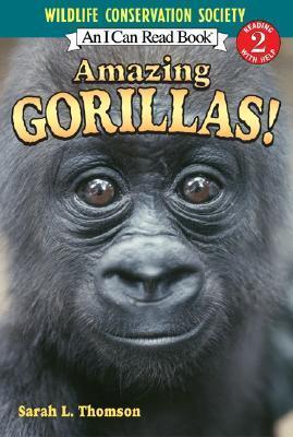 Amazing Gorillas! Sarah L. Thomson