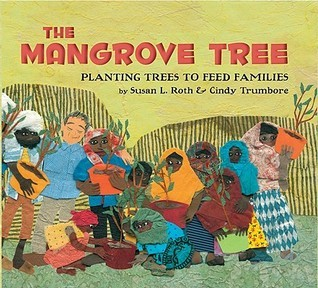 The Mangrove Tree: Planting Trees to Feed Families Susan L. Roth