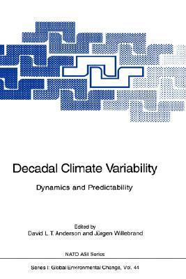 Decadal Climate Variability: Dynamics and Predictability David L.T. Anderson