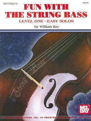 Fun with the String Bass: Level One - Easy Solos Bill Bay