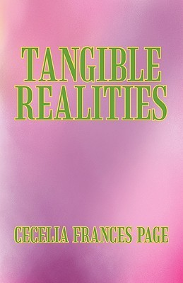 Tangible Realities  by  Cecelia Frances Page