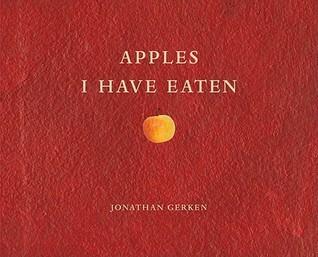 Apples I Have Eaten Jonathan Gerken