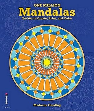 One Million Mandalas: For You To Create, Print And Colour  by  Madonna Gauding