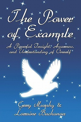 The Power of Example: A Powerful Insight, Awareness, and Understanding of Oneself  by  Gerry Murphy
