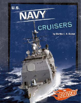 U.S. Navy Cruisers  by  Martha E.H. Rustad