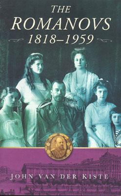 The Romanovs, 1818–1959: Alexander II of Russia and His Family  by  John Van der Kiste