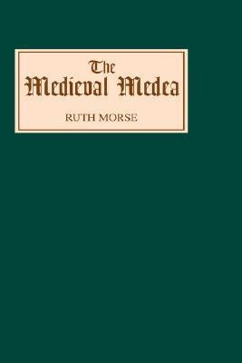 The Medieval Medea  by  Ruth Morse
