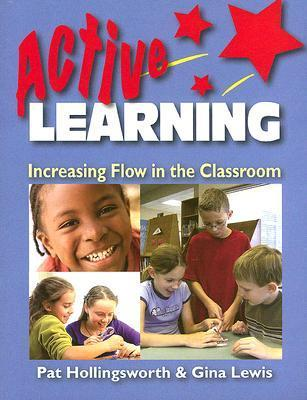 Active Learning: Increasing Flow in the Classroom  by  Patricia Hollingsworth