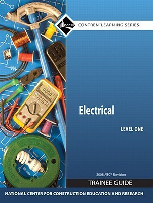 Electrical Level 1 Trainee Guide 2008 NEC, Hardcover  by  NCCER National Center for Construction Education and Research