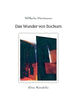 Das Wunder von Bochum Wilhelm Hortmann