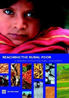 Reaching the Rural Poor: A Renewed Strategy for Rural Development Csaba Csaki