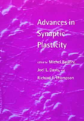 Advances in Synaptic Plasticity  by  M. Baudry