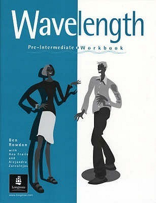 Wavelength Pre-Intermediate Workbook Ben Rowdon