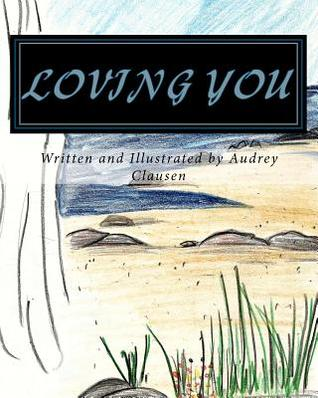 Loving You  by  audrey clausen