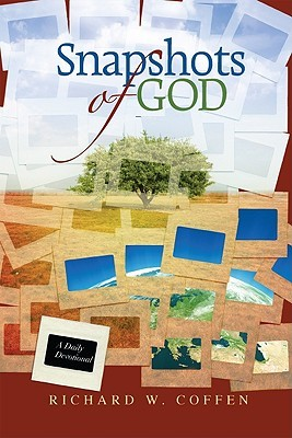 Snapshots of God: A Daily Devotional  by  Richard W. Coffen