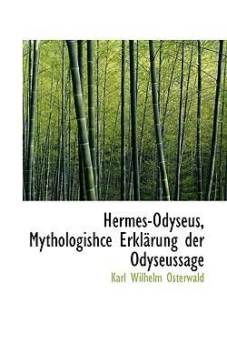 Hermes-Odyseus, Mythologishce Erkl Rung Der Odyseussage Karl Wilhelm Osterwald