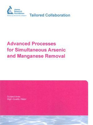 Advanced Processes for Simultaneous Arsenic and Manganese Removal Yu Jung Chang