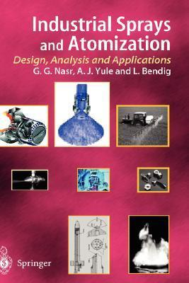 Industrial Sprays and Atomization: Design, Analysis and Applications Ghasem G. Nasr