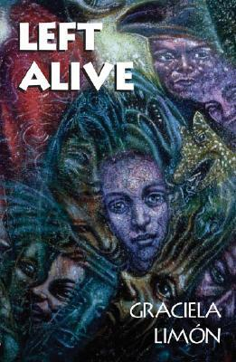 Left Alive Graciela Limón
