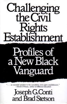 Challenging The Civil Rights Establishment: Profiles Of A New Black Vanguard  by  Joseph G. Conti