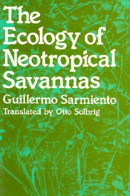 The Ecology of Neotropical Savannas Guillermo Sarmiento