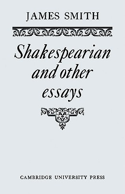 Shakespearian and Other Essays James Smith