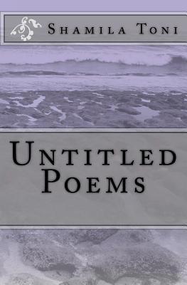 Untitled Poems Shamila Toni