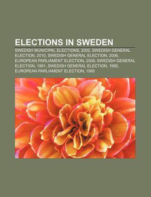 Elections in Sweden: Swedish Municipal Elections, 2002, Swedish General Election, 2010, Swedish General Election, 2006 Source Wikipedia