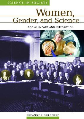 Women and Science: Social Impact and Interaction  by  Suzanne Le-May Sheffield