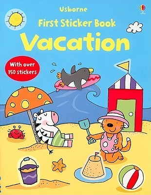 First Sticker Book: Vacation  by  Jessica Greenwell