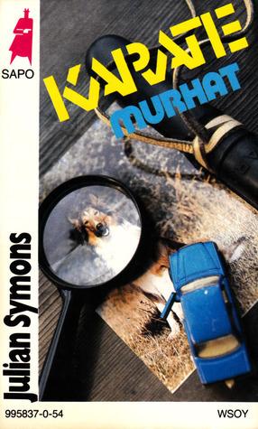 Karatemurhat (Sheridan Haynes, #1)  by  Julian Symons