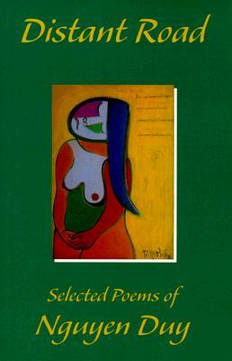 Distant Road: Selected Poems  by  Nguyen Duy