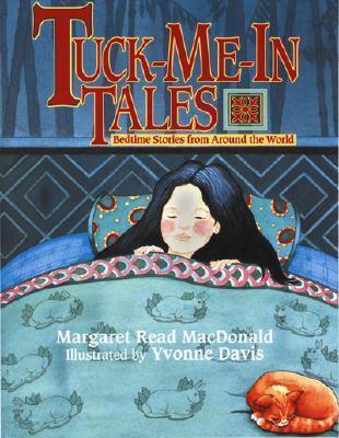 Tuck-Me-In Tales  by  Margaret Read MacDonald